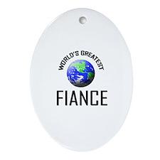 World's Greatest FIANCE Oval Ornament