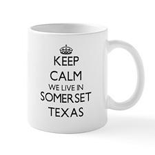 Keep calm we live in Somerset Texas Mugs