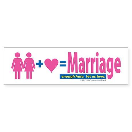 2 Women+Love=Marriage Bumper Sticker