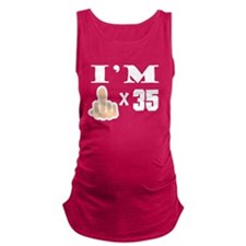 Im Middle Finger Times 35 Maternity Tank Top