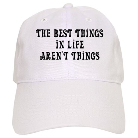 Best things in life... Cap