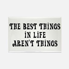 Best things in life... Rectangle Magnet