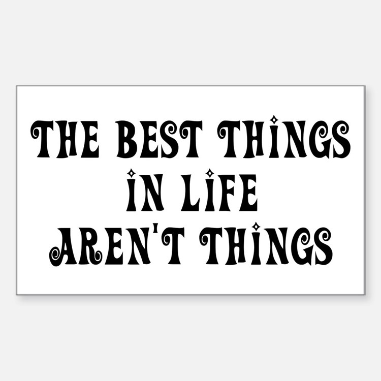 Best things in life... Rectangle Decal
