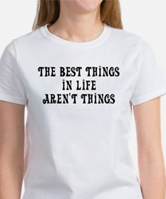 Best things in life... Tee