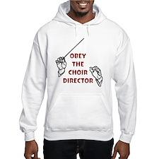Obey the Choir Director Hoodie