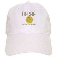 Decaf is for underacheivers Baseball Cap