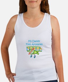 DADDY FLIES AIRPLANES Tank Top