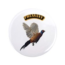 """Pheasant with Text 3.5"""" Button"""
