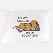 IVE BEEN RESCUED Pillow Case