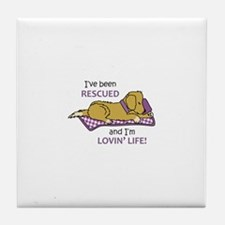 IVE BEEN RESCUED Tile Coaster