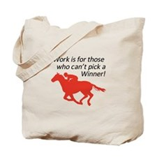 CANT PICK A WINNER Tote Bag