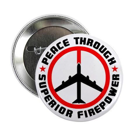 "Peace Through Superior Firepower 2.25"" Button (10"