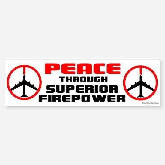 Peace Through Superior Firepower Bumper Bumper Bumper Sticker