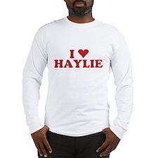 I LOVE HAYLIE Long Sleeve T-Shirt
