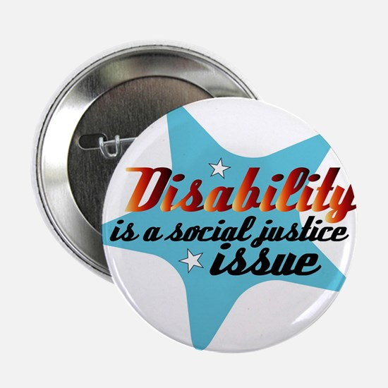 Disability is a Social Justice Issue Button