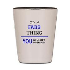 Fads Shot Glass