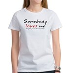 Somebody Loves Me Women's T-Shirt