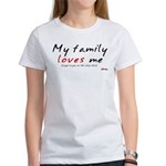 My (cheap) Family Loves Me Women's T-Shirt