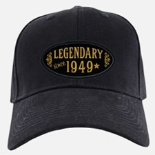 Legendary Since 1949 Baseball Hat