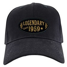 Legendary Since 1959 Baseball Hat