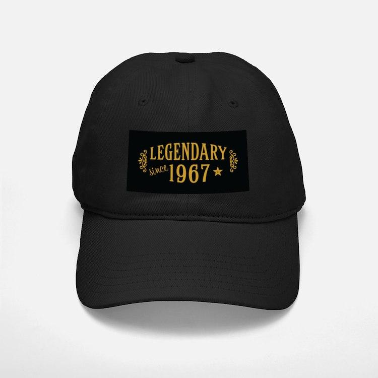 Legendary Since 1967 Baseball Hat