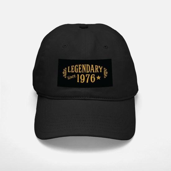 Legendary Since 1976 Baseball Hat