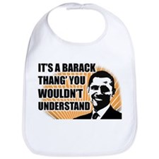 It's A Barack Thang' Bib