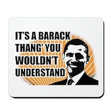 It's A Barack Thang' Mousepad