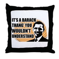 It's A Barack Thang' Throw Pillow