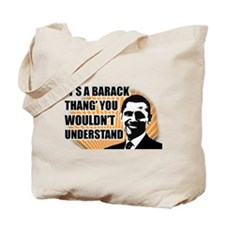 It's A Barack Thang' Tote Bag