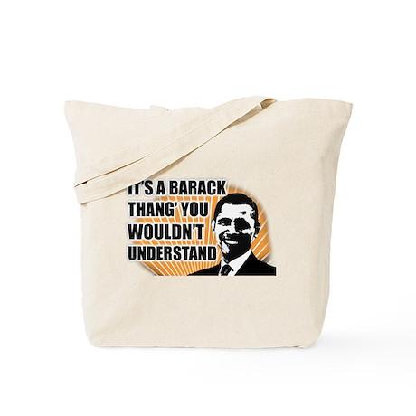 It's A Barack Thang' Tote Bag