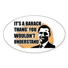 It's A Barack Thang' Oval Decal