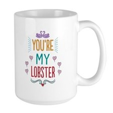You're My Lobster Mugs