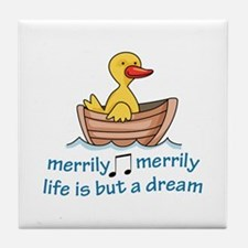 LIFE IS BUT A DREAM Tile Coaster