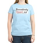 Somebody Loves Me Women's Pink T-Shirt