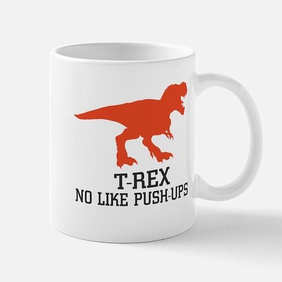 T-Rex No Like Push-Ups Mug