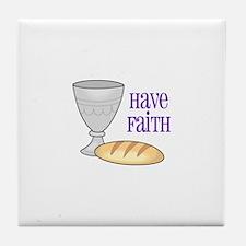 HAVE FAITH Tile Coaster