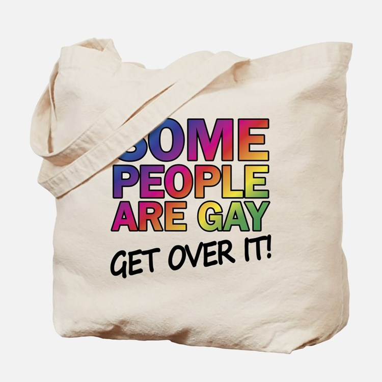 Some people are gay - get over it! Tote Bag