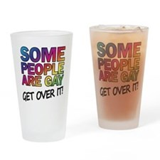 Some people are gay - get over it! Drinking Glass