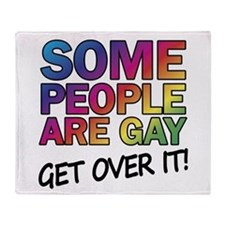 Some people are gay - get over it! Throw Blanket