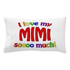 I love my MIMI soooo much! Pillow Case