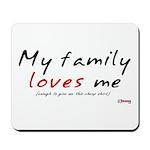 My (cheap) Family Loves Me Mousepad