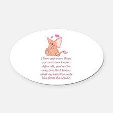 I Love You More Than You Will Oval Car Magnet