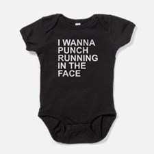 I Wanna Punch Running In The Face Baby Bodysuit