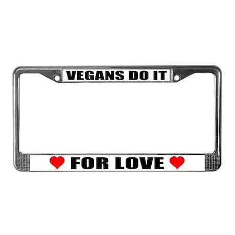 Vegans Do It For Love License Plate Frame