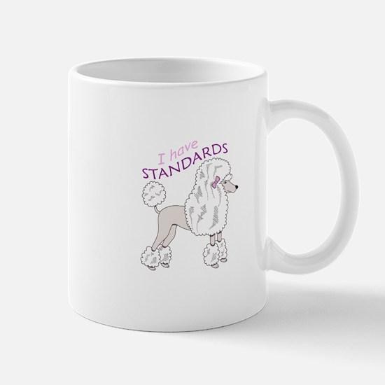 I HAVE STANDARDS Mugs