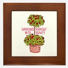 SURROUND YOURSELF WITH BEAUTY Framed Tile