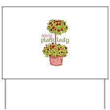 CRAZY PLANT LADY Yard Sign