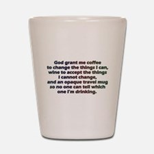 God grant me a travel mug! Shot Glass
