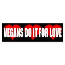 Vegans Do It For Love Bumper Bumper Sticker